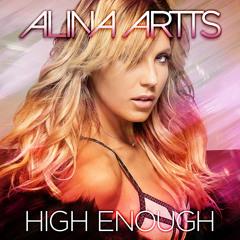 High Enough - Alina Artts