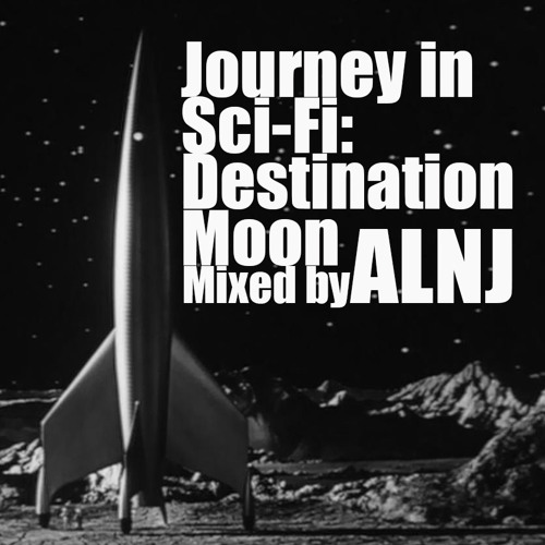 Journey in Sci-Fi ep1: Destination Moon (DJ Mix)