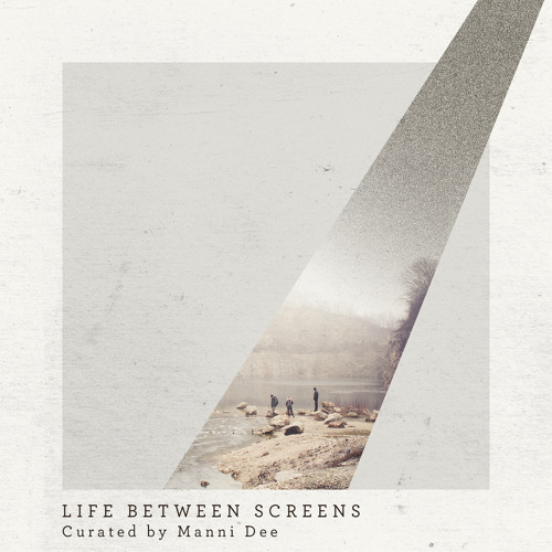 Life Between Screens - curated by Manni Dee (WOT017) digi/cassette OUT NOW