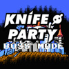 Knife Party - Boss Mode (Abandon Ship Leak)
