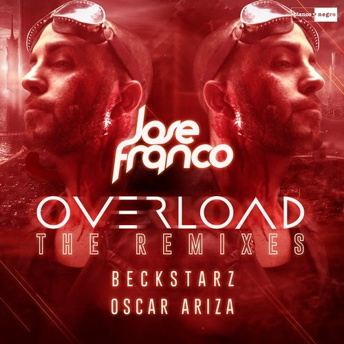 Jose Franco - Overload (Beckstarz Remix) <Contest Winner>