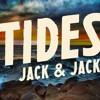 Jack And Jack - Tides