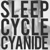 Sleep Cycle Cyanide - Soft Mixdown