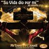 Su vida dio por mi - MrTowers ft. Jowell - Prod. by Lunarecords