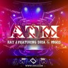 Ray J  Feat.  Dria  &  Migos  -  ATM
