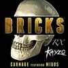 Carnage Ft. Migos - Bricks (Kayzo Remix)(9K Figgity Fucked Up Edit)