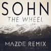 SOHN - The Wheel (Mazde Remix)