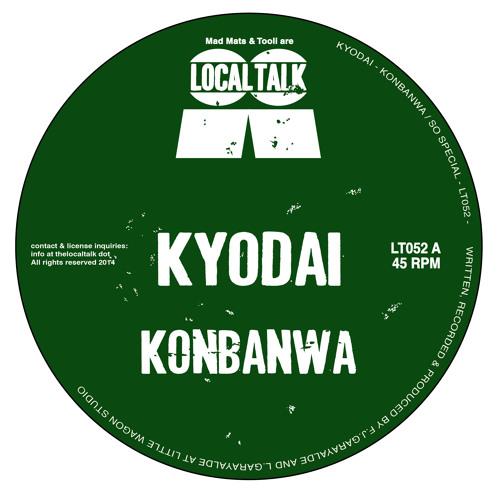 Kyodai - Konbanwa (12'' - LT052, Side A) 2014