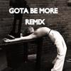 Tienas - Gota Be More (REMIX)