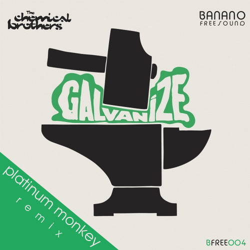 The Chemical Brothers - Galvanize (Platinum Monkey Remix)