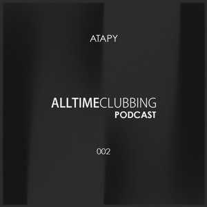 Atapy - Alltimeclubbing Podcast 002