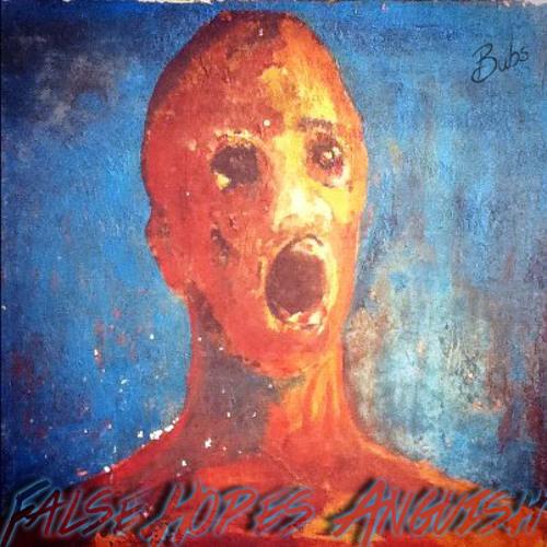 Bubs - False Hopes/Anguish (Teaser)