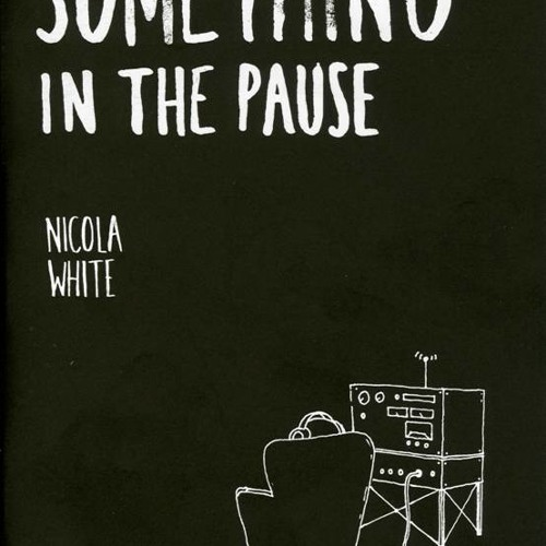 Something in the Pause by Nicola White