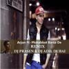 Mohabbat Barsa De Remix DJ PRASEN & DJ ADIL Ft. (Arjun) 2014