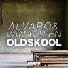 ALVARO & Van Dalen - Oldskool (OUT NOW) mp3