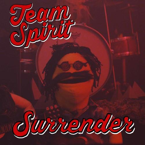 Team Spirit - Surrender