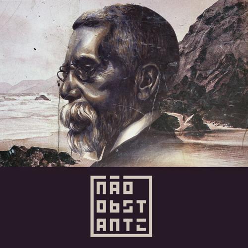 Não Obstante #4 - Machado de Assis, filósofo brasileiro