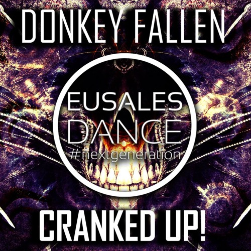 Donkey Fallen - Crank It Up! (EUSALES DANCE) OUT SOON