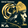 Sun Ra & His Myth Science Arkestra - Angels And Demons At Play (Original Tape Master)