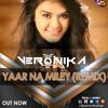 Yaar Na Miley - Kick (DJ Veronika Remix)