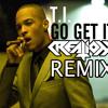 T.I. - Go Get It (Creation Remix) [CLIP] FREE DL