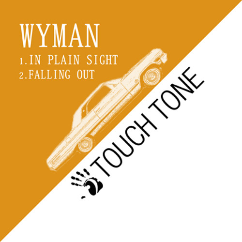 Wyman - In Plain Sight / Falling Out (TOUCH026)