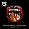 Bear Grillz & Datsik - Drop That Low ( Gryxs Remix)