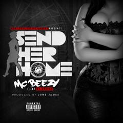 MC Beezy - Send Her Home ft DJ Chose