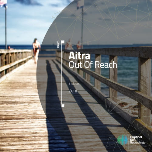 Aitra - Out Of Reach [ ESR202 ] OUT NOW