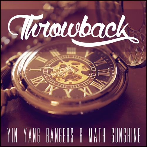 Yin Yang Bangers & Math Sunshine - Throwback (Original Mix)