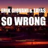 So Wrong - Erik Giovani & Zayas