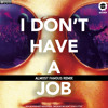 Mandragora - I Don't Have a Job (Almost Famous Remix)