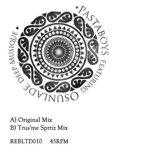 Pastaboys Feat. Osunlade - Deep Musique (Trus'Me Spritz Mix)