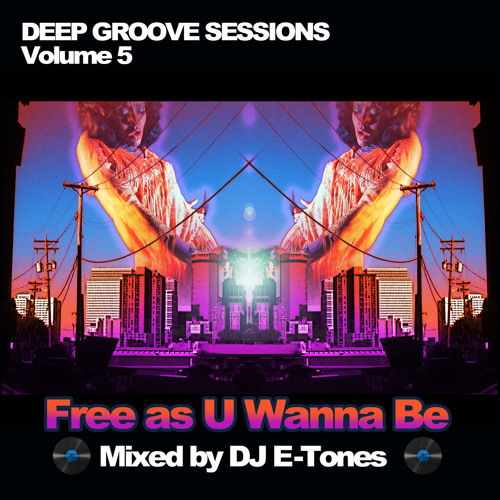 Dj etones free as u wanna be deep groove sessions 5 for Classic house grooves dope jams nyc