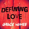 Defining Love, Spoken Word Poetry by Grace Hayes