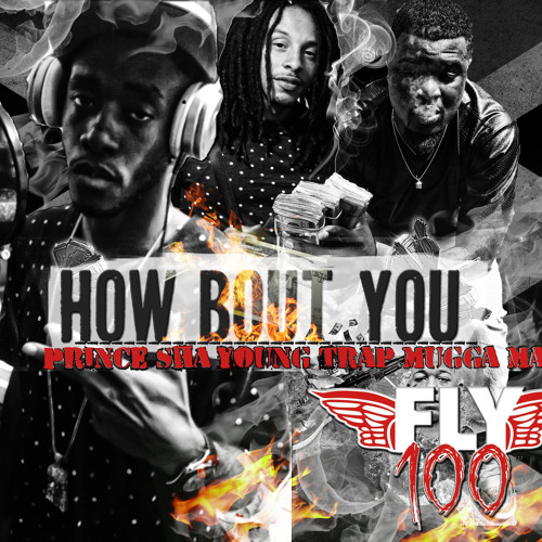 "Prince Sha -  Young Trap - Mugga Man  ""How Bout U"""