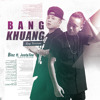 Bang Khuang (Rap Version) - Binz Ft. JustaTee
