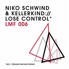 Niko Schwind & Kellerkind - Lose Control(Teenage Mutants Remix)