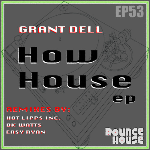 Grant Dell - How House (Easy Ryan Remix)