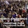 09-04-2014 SOMOS ARGENTINOS De CHRISTIAN PUGA Los Ladrones Sueltos