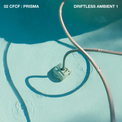 Driftless Ambient 1:  CFCF- Prisma
