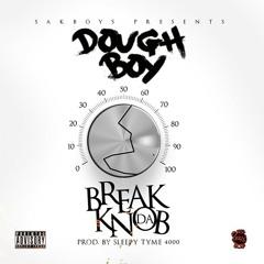 Doughboy - Break Da Knob [Prod. By: Sleepytyme4000]