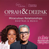 Deepak Chopra & Oprah Winfrey - Miraculous Relationships Guided Meditation
