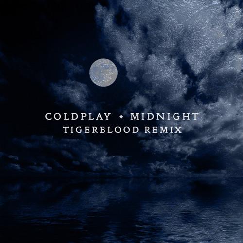Coldplay   Midnight (TIGERBLOOD Remix)