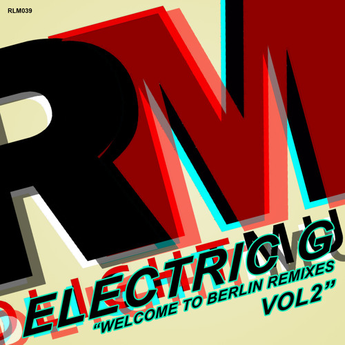 Electric G - Welcome To Berlin (Denite Remix)