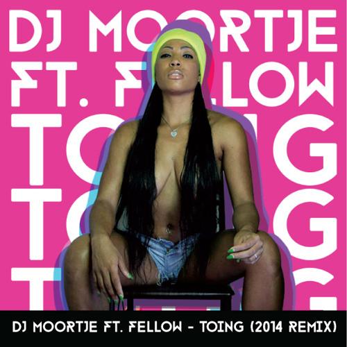 DJ Moortje ft. Fellow - Toing [2014 Remix]