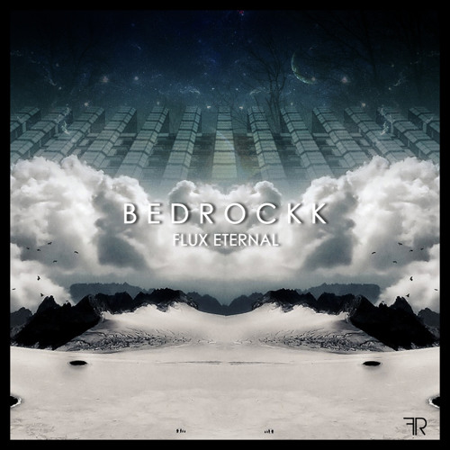 Bedrockk - Flux Eternal