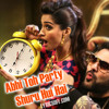 Abhi To Party Shuru Hui Hai - KHOOBSURAT - FT. Saturday Saturday Theme - EMJAY REMIXES !