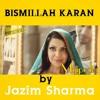 Bismillah Karan - Electro Mix - Jazim Sharma
