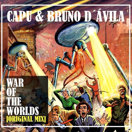 Capu, Bruno D'Ávila - War Of The Worlds (original Mix)